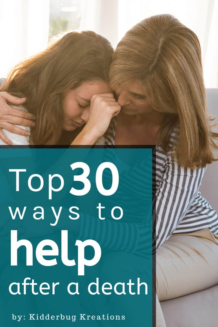 Top 30 ways to help after a death written on top of a photo of one woman comforting a crying woman.