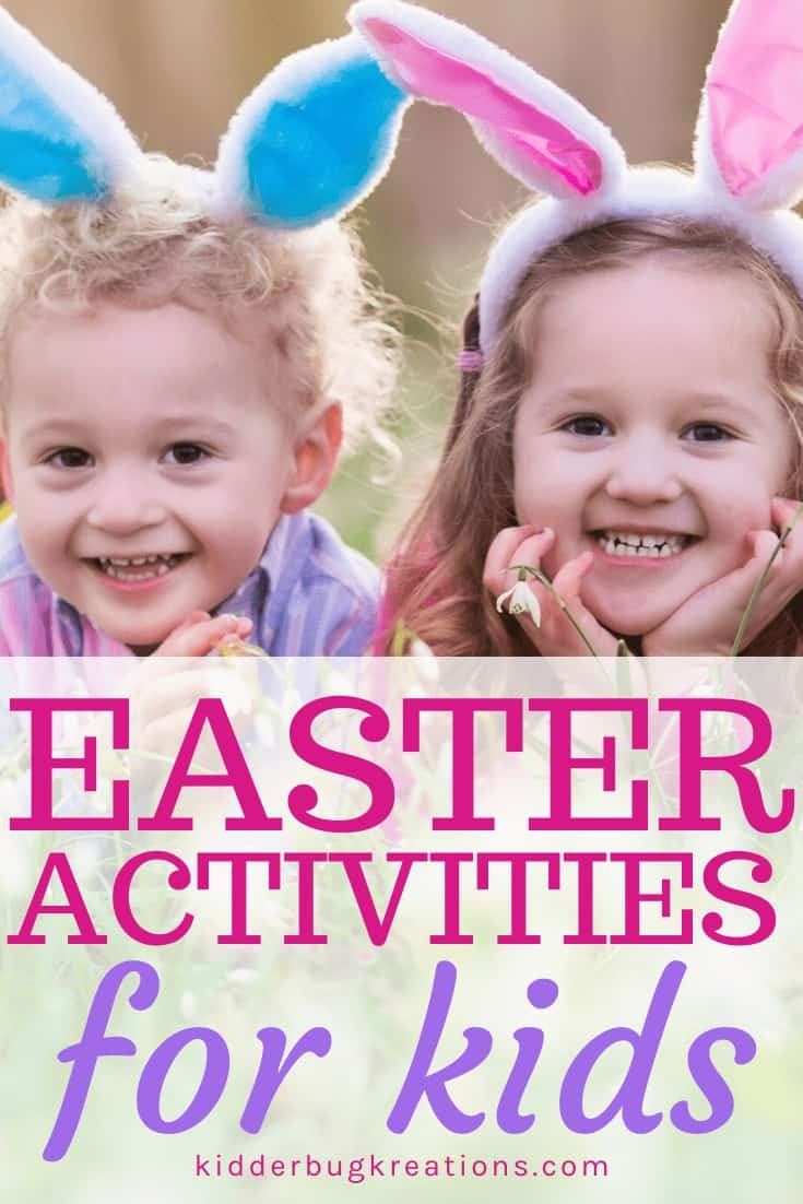 Graphic with 2 little kids in bunny ears with the words Easter Activities for Kids written below them.