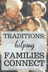 Traditions: helping families connect written on top of a photo of a grandchild looking up at her grandparents.