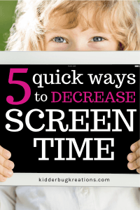 Little girl holding a sign saying 5 Quick Ways to Help Decrease Screen Time.