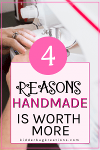 4 reasons handmade is worth more written on top of a photo of hands at a sewing machine.