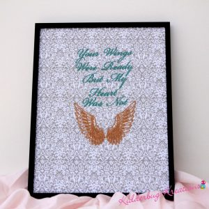 """Your Wings Were Ready But My Heart Was Not"" Memorial Gift"
