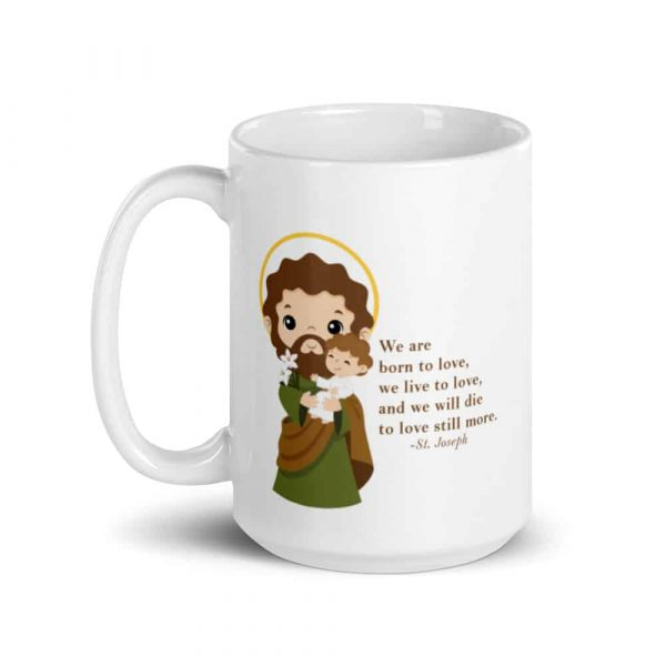 15 oz St. Joseph ceramic coffee mug featuring St. Joseph and a quote about love.
