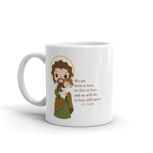11 oz St. Joseph ceramic coffee mug featuring St. Joseph and a quote about love.