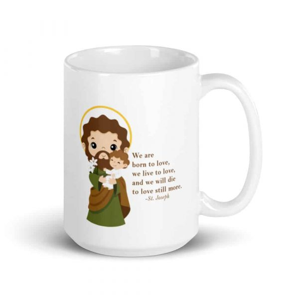 15 oz St. Joseph white ceramic coffee mug featuring St. Joseph and a quote about love.
